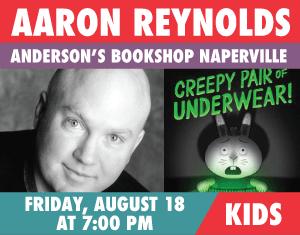 Aaron Reynolds The Creepy Pair of Underwear!