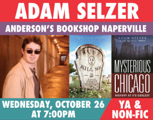 Adam Selzer Just Kill Me Mysterious Chicago