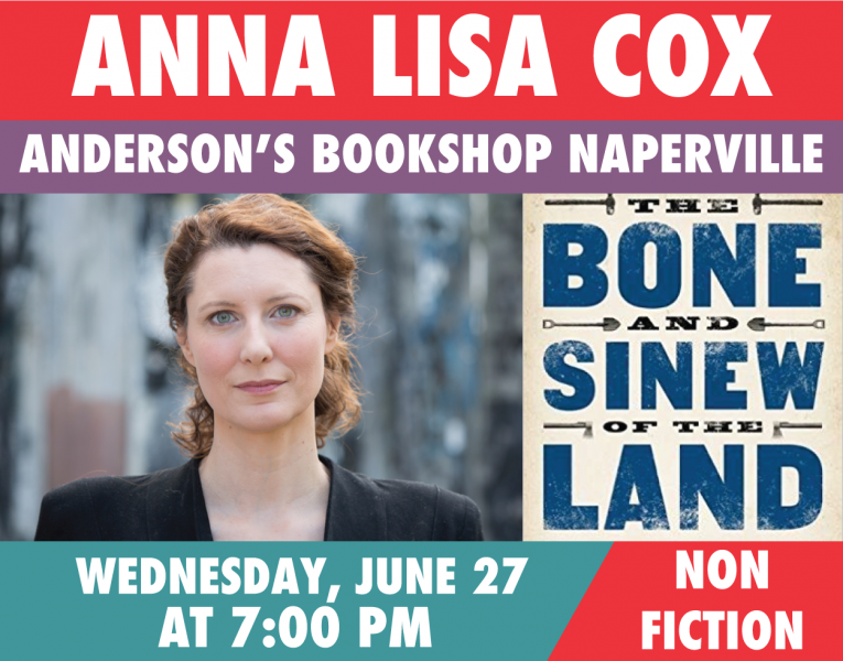 Anna Lisa Cox, The Bone and Sinew of the Land
