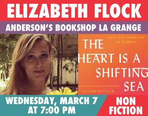 Elizabeth Flock The Heart is a Shifting Sea