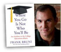 Frank_Bruni_Where_You_Go_is_Not_Who_Youll_Be