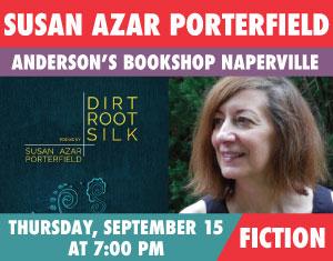 Susan Azar Porterfield Dirt, Root, Silk