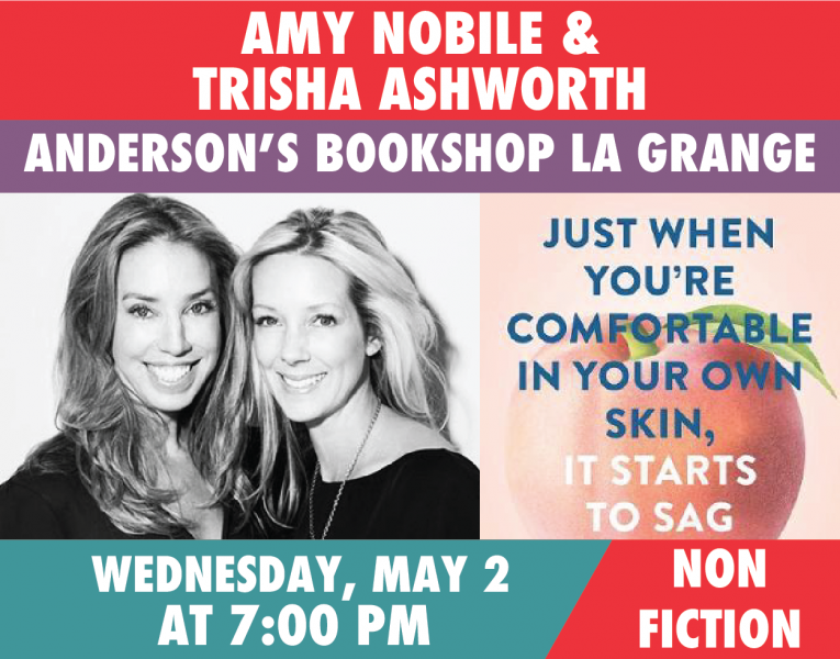 Amy Nobile & Trisha Ashworth, Just When You're Comfortable in Your Own Skin, It Starts to Sag
